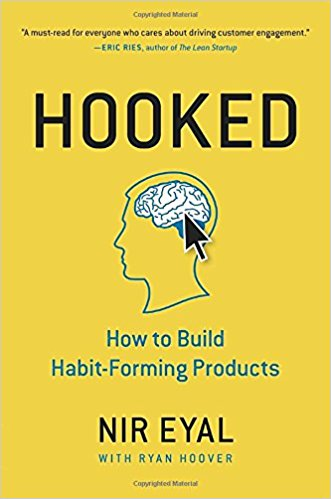 Hooked: How to Build Habit-Forming Products — Nir Eyal