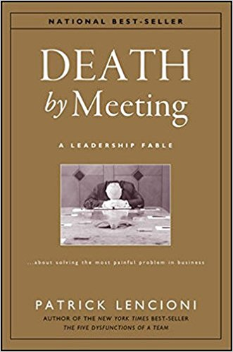 Death by Meeting — Patrick Lencioni