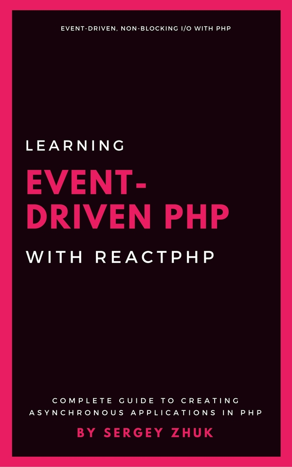 Learning Event Driven PHP With ReactPHP — Sergey Zhuk