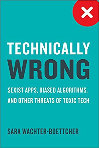Technically Wrong — Sara Wachter-Boettcher